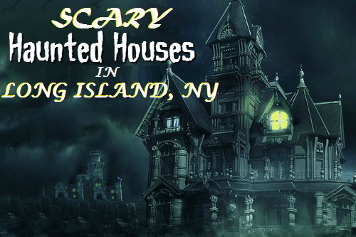 Scary Haunted Houses on Long Island